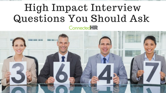 High Impact Interview Questions You Should Ask