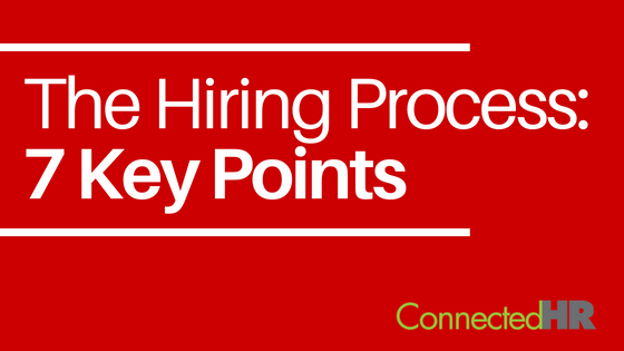 7 Key Points to the Hiring Process