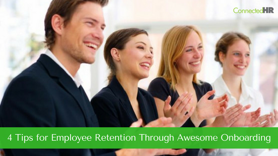 4 Tips to Employee Retention Through Awesome Onboarding