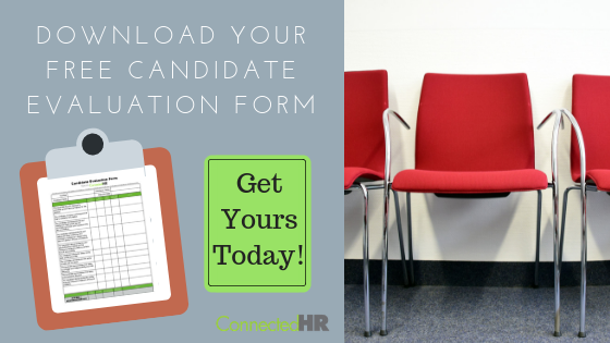 How to use your Candidate Evaluation Form During the Interview Process