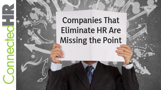 Quick Tip: Companies That Eliminate HR Are Missing the Point