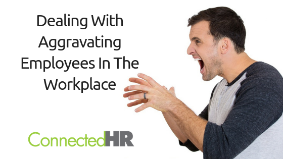 Dealing With Aggravating Employees in The Workplace