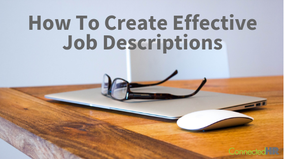 How To Create Effective Job Descriptions