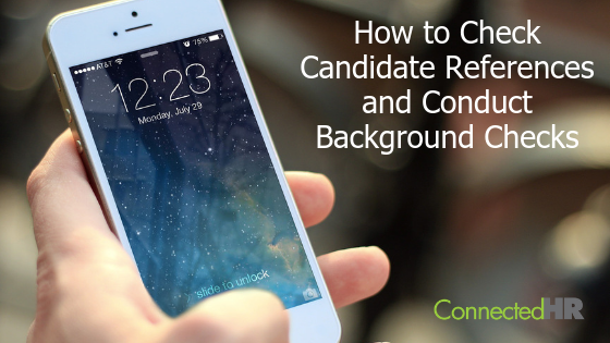 How to Check Candidate References and Conduct Background Checks