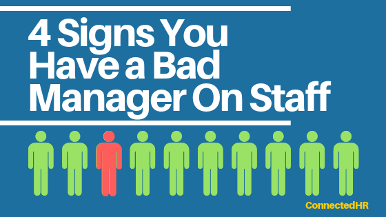 4 Signs You Have a Bad Manager On Staff
