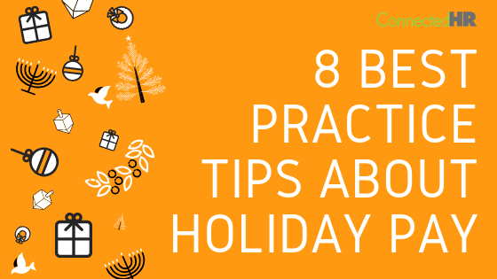 8 Best Practice Tips About Holiday Pay