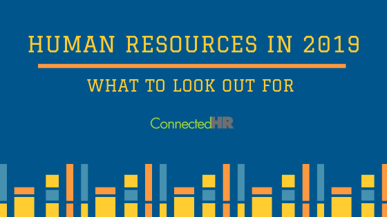 Human Resources in 2019: What To Look Out For