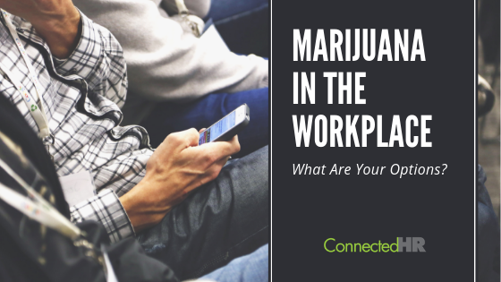Marijuana in the Workplace: What Are Your Options?