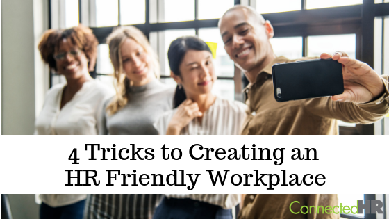 Tricks to Creating an HR Friendly Workplace
