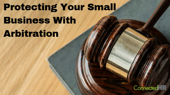 Protecting Your Small Business With Arbitration