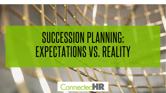 Succession Planning: Expectations vs. Reality