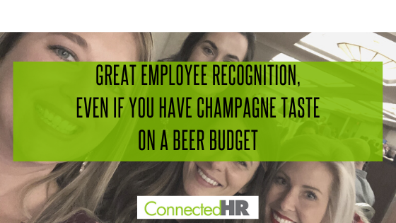 Great Employee Recognition, Even if You Have Champagne Taste on a Beer Budget