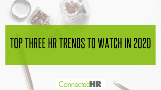 Top Three HR Trends to Watch in 2020