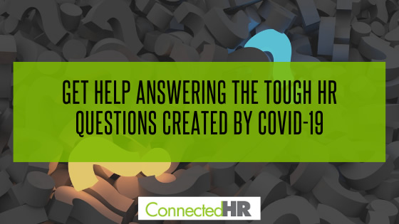 Get Help Answering the Tough Questions Created by COVID-19