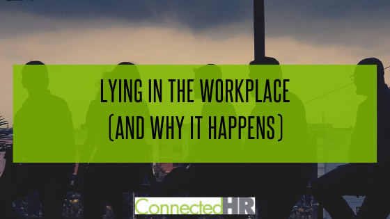 Lying in the Workplace (and Why It Happens)