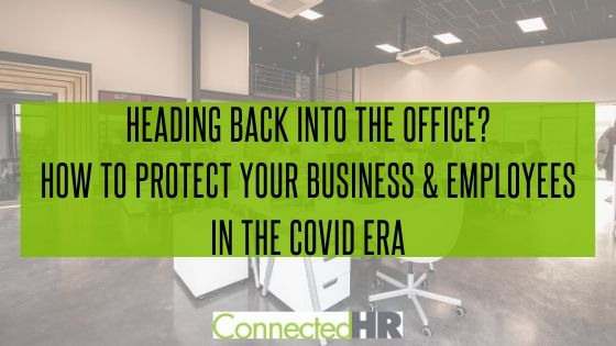 Heading Back Into the Office? How to Protect Your Business & Employees in the COVID Era