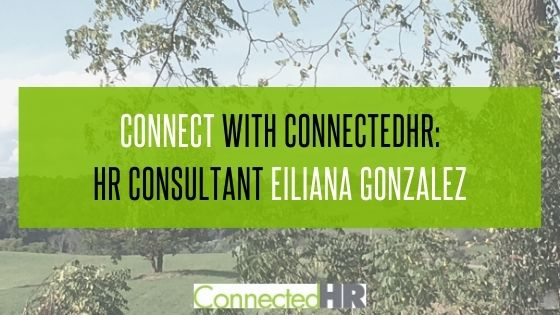 Connect with ConnectedHR: HR Consultant Eiliana Gonzalez