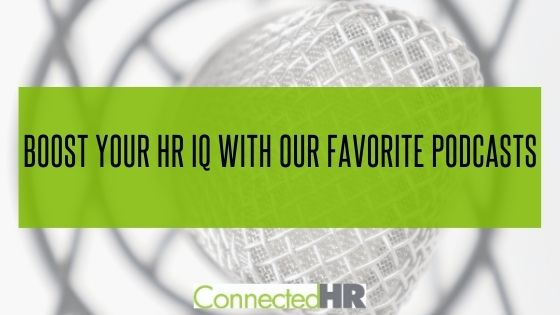 Boost Your HR IQ with Our Favorite Podcasts