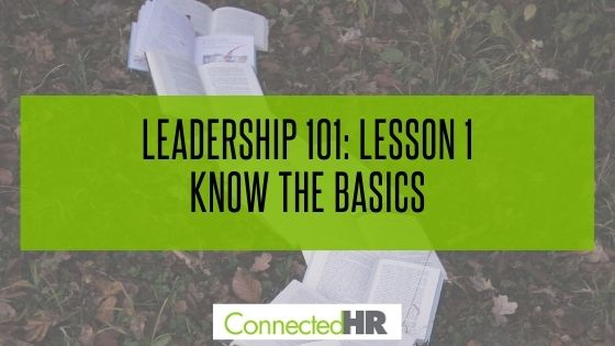 Leadership 101: Lesson 1 – Know the Basics