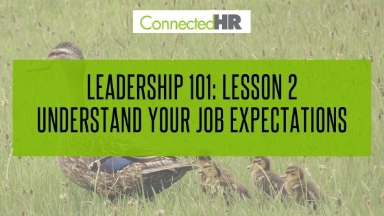 Leadership 101: Lesson 2 – Understand Your Job Expectations