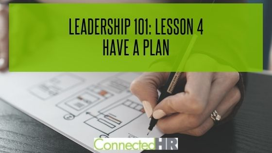 Leadership 101 – Lesson 4: Have a Plan
